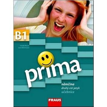 Prima B1 Němčina jako druhý cizí jazyk učebnice - Friederike Jin; Lutz Rohrmann; Magdalena Michalak