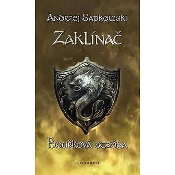 Zaklínač Bouřková sezóna - Andrzej Sapkowski