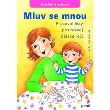 Mluv se mnou: Pracovní listy pro rozvoj dětské řeči -