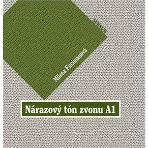 Nárazový tón zvonu A1: kniha obsahuje CD - Milena Fucimanová