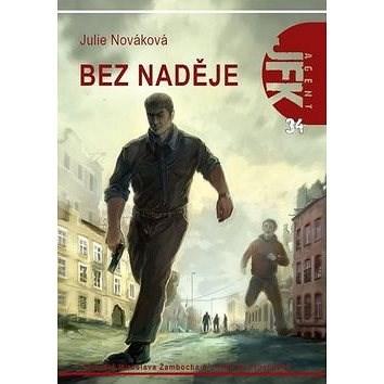 Bez naděje: Agent JFK 34 - Julie Nováková