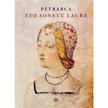 Sto sonetů Lauře - Francesco Petrarca