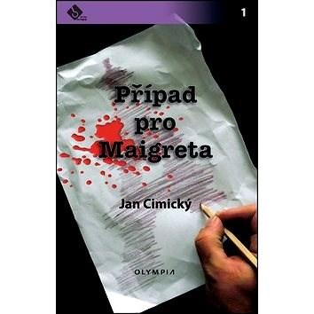 Případ pro Maigreta - Jan Cimický