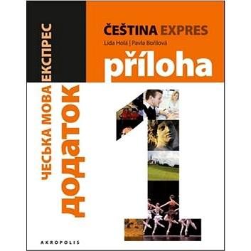 Čeština expres 1 (A1/1) + CD: ukrajinština - Lída Holá; Pavla Bořilová