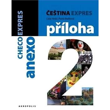 Čeština expres 2 (A1/2) + CD: španělština - Lída Holá; Pavla Bořilová