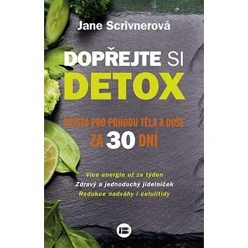 Dopřejte si detox: Očista pro pohodu těla i duše za 30 dní - Jane Scrivnerová