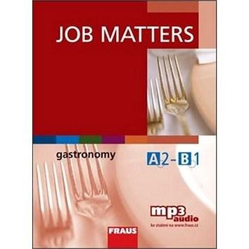 Job Matters Gastronomy: Učebnice + poslech mp3 - Neil Deane; Martina Hovorková