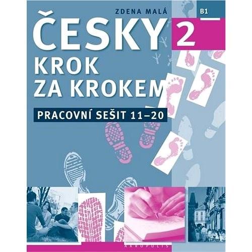 Česky krok za krokem 2 Pracovní sešit 11-20 - Zdena Malá