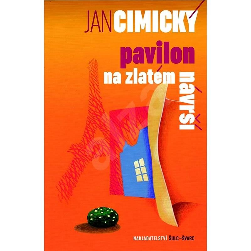 Pavilon na Zlatém návrší - Jan Cimický