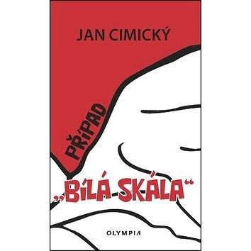 Případ Bílá skála - Jan Cimický