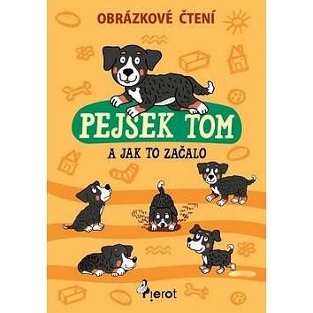 Pejsek Tom a jak to začalo: Obrázkové čtení - Petr Šulc