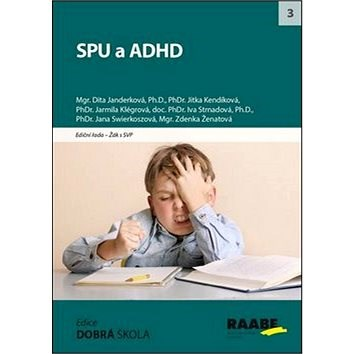 SPU a ADHD - Dita Janderková; Zdenka Ženatová; Jana Swierkoszová