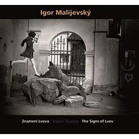 Igor Malijevský: Znamení Lvova - Znaky Lvova - The Signs of Lvov -