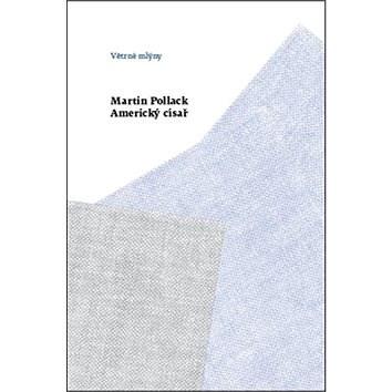 Kniha Americký císař - Martin Pollack