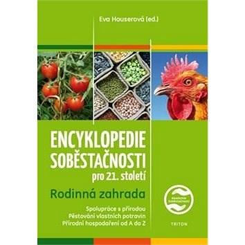 Encyklopedie soběstačnosti pro 21. století: Rodinná zahrada - Eva Hauserová