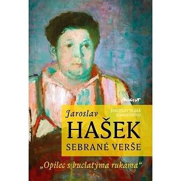 """Jaroslav Hašek Sebrané verše: """"Opilec s buclatýma rukama"""" - Jaroslav Šerák; Jomar Honsi"""