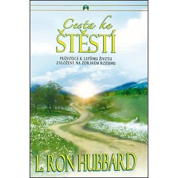 Cesta ke štěstí - L. Ron Hubbard
