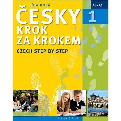 Česky krok za krokem 1: Czech Step by Step - Lída Holá