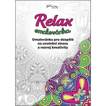 Relax omalovánka: Omalovánka pro dospělé na uvolnění stresu a rozvoj kreativity -