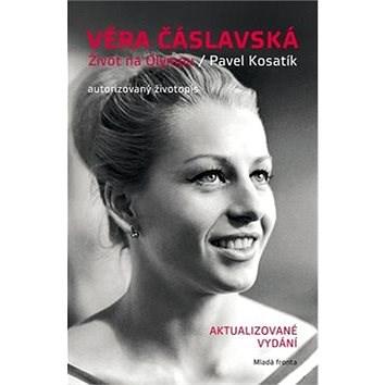 Věra Čáslavská život na Olympu: Aktualizované vydání - Pavel Kosatík