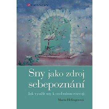 Sny jako zdroj sebepoznání: Jak využít sny k osobnímu rozvoji - Marta Helingerová