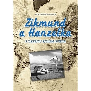 Zikmund a Hanzelka: S Tatrou kolem světa - František Emert