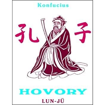 Konfucius HOVORY: Lun Jü - Konfucius