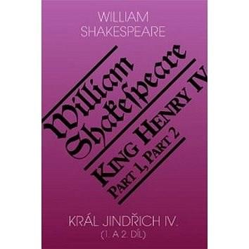 Král Jindřich IV. (1. a 2. díl) / King Henry IV (Part 1,2) - William Shakespeare