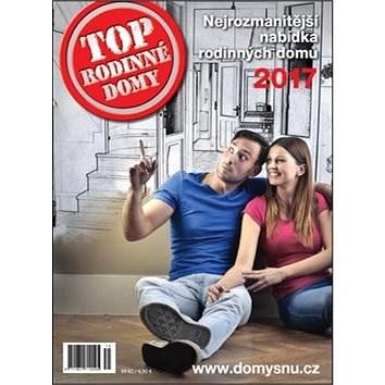Kniha TOP Rodinné domy 2017: Nejrozmanitější nabídka rodinných domů -