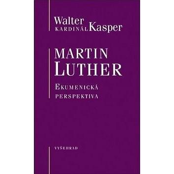 Martin Luther Ekumenická perspektiva - Walter Kasper