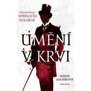 Umění v krvi: Dobrodružství Sherlocka Holmese - Bonnie Macbirdová
