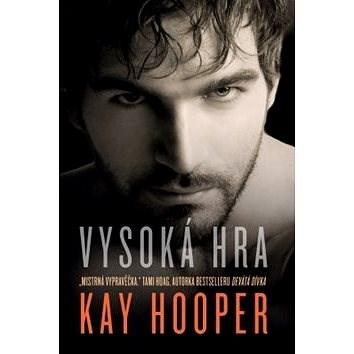 Vysoká hra - Kay Hooper