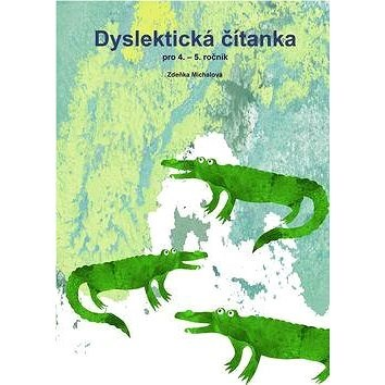 Dyslektická čítanka pro 4. - 5. ročník -