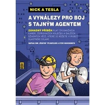 Nick a Tesla a vynálezy pro boj s tajným agentem - Bob Pflugfelder