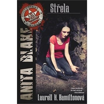 Střela: Anita Blake 19 - Laurell K. Hamiltonová