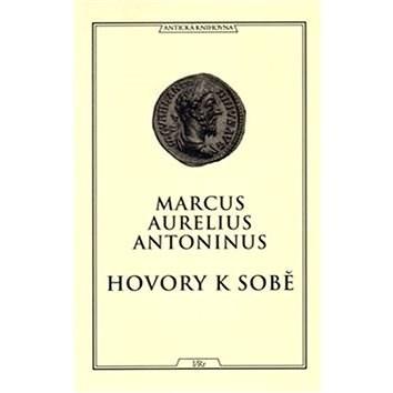 Hovory k sobě - Marcus Aurelius