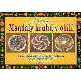 """Mandaly kruhů v obilí: 32 poselství z jiné dimenze k vymalování a k """"navázání kontaktu"""" - Klaus Holitzka"""