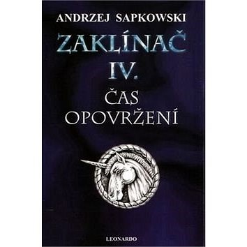 Zaklínač IV. Čas opovržení - Andrzej Sapkowski