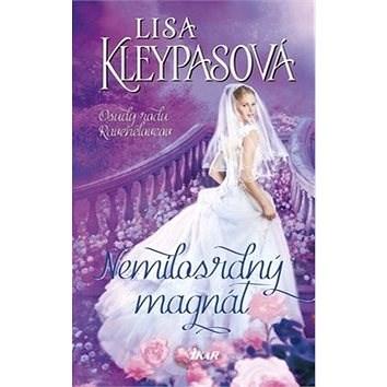 Nemilosrdný magnát: Osudy rodu Ravenelovcov - Lisa Kleypas