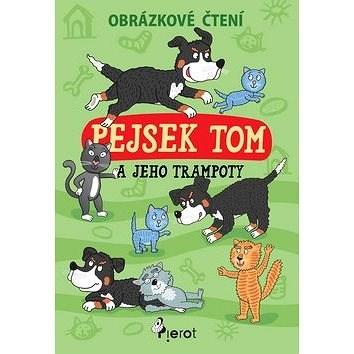 Pejsek Tom a jeho trampoty: Obrázkové čtení - Petr Šulc