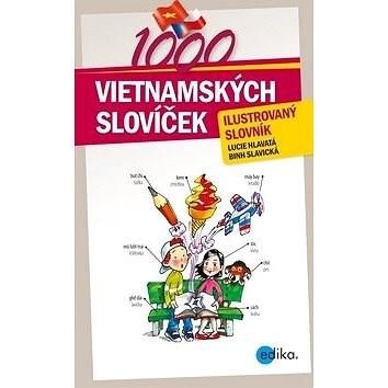 1000 vietnamských slovíček: Ilustrovaný slovník - Lucie Hlavatá; Binh Slavická