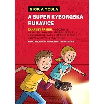 Nick a Tesla a super kyborgská rukavice - Bob Pflugfelder; Steve Hockensmith