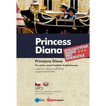 Princess Diana Princezna Diana: Dvojjazyčná kniha pro pokročilé + CD -