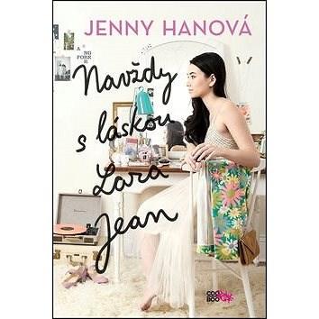 Navždy s láskou Lara Jean - Jenny Hanová