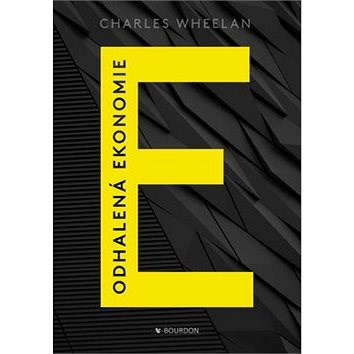 Odhalená ekonomie - Charles Wheelan