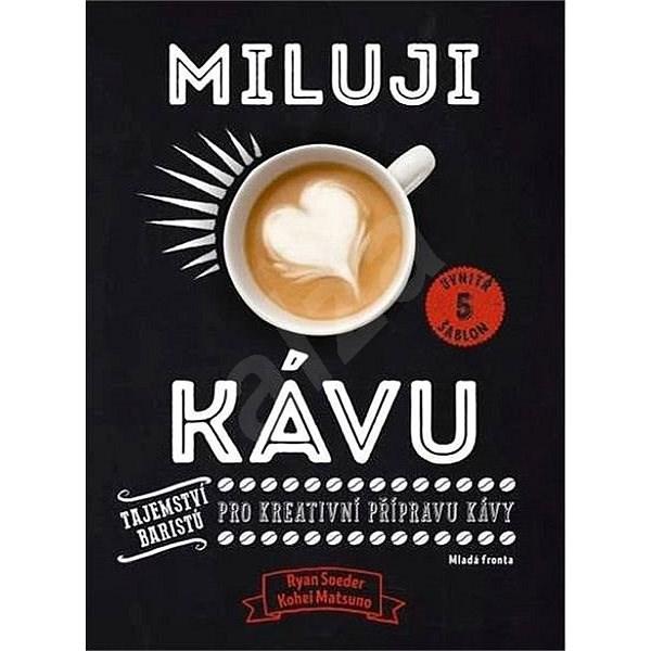 Miluji kávu - Ryan Soeder; Kohei Matsuno