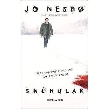 Sněhulák: Brzy napadne první dníh, pak zabije znovu - Jo Nesbo