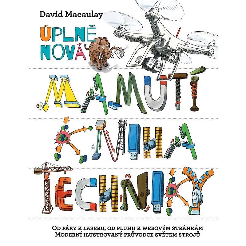 Úplně nová mamutí kniha techniky - David Macaulay