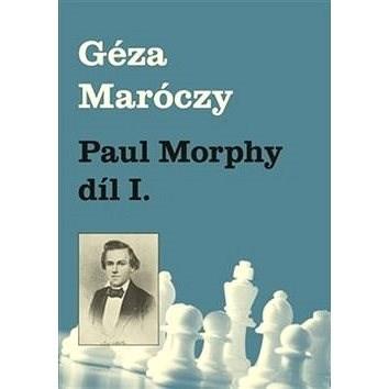 Paul Morphy díl I. - Géza Maróczy