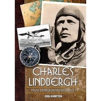 Charles Lindbergh První transkontinentální let - Dan Hampton
